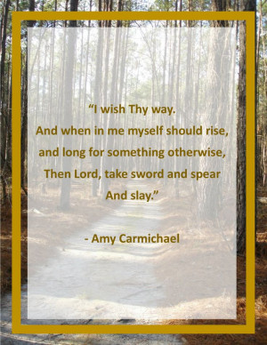 Amy Carmichael Quote