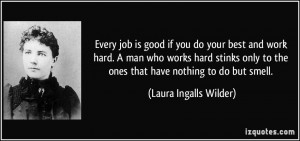 Good Work Quotes Every job is good if you do