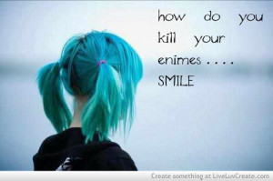 cute, inspirational, killing by smileing, love, pretty, quote, quotes
