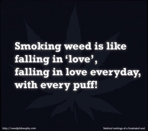 Smoking Weed Is Like Falling In 'Love' Falling In Love Everyday ...