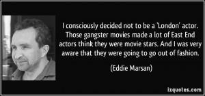 More Eddie Marsan Quotes