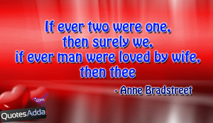 Anne Bradstreet Best Quotations, Anne Bradstreet Quotations about love ...