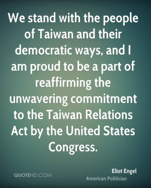 We stand with the people of Taiwan and their democratic ways, and I am ...