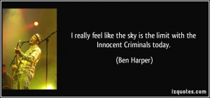 really feel like the sky is the limit with the Innocent Criminals ...