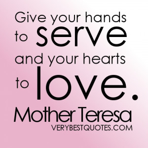 ... and your hearts to love ~ Mother Teresa Inspirational picture Quote