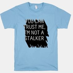 Trust Me, I'm Not A Stalker...I am your husbands confidant for most of ...