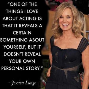 Jessica Lange, quote.