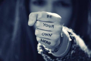 Be your own hero – Change your life!
