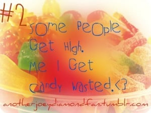 anotherjoeydiamondfan, candy, hapiness, quote, quotes
