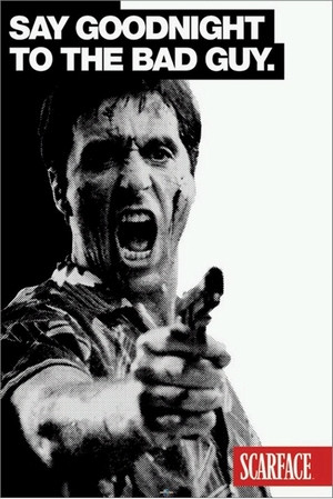 scarface filmposter scarface say goodnight to the badguy brian de