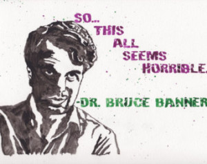 Bruce Banner The Avengers 9 x 12 Quote Watercolor Original