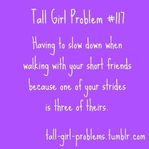 Tall Girl Problems..Yes I can relate!