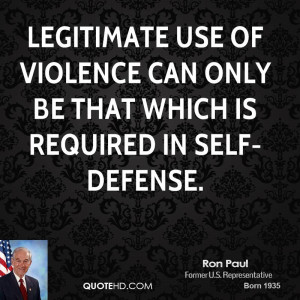 Legitimate use of violence can only be that which is required in self ...