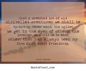 Quote about love - What a wretched lot of old shrivelled creatures we ...