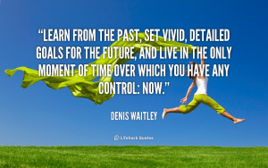 quote-Denis-Waitley-learn-from-the-past-set-vivid-detailed-580.png