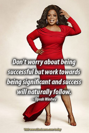 Don't worry about being successful but
