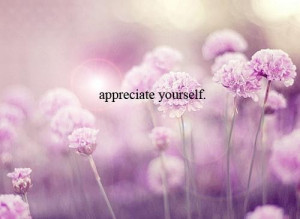 Appreciation quotes sayings appreciate yourself