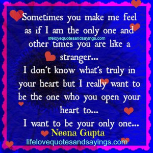 want to be your only one.