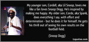 My younger son, Cordell, aka Lil Snoop, loves me like a fan loves ...