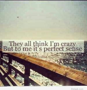 Im Crazy Quotes Tumblr I'm crazy tumblr quote