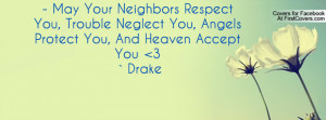 May Your Neighbors Respect You Trouble Neglect You Tattoo Neglecting Your...