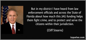 But in my district I have heard from law enforcement officials and ...