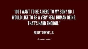 quote-Robert-Downey-Jr.-do-i-want-to-be-a-hero-124063.png