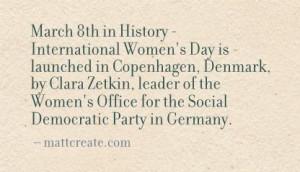 Womens Day is launched in Copenhagen, Denmark, by Clara Zetkin ...