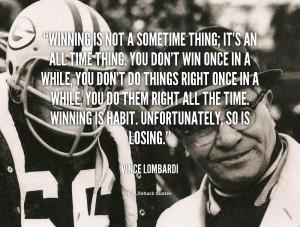 winning is habit unfortunately so is losing losing winning