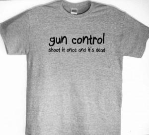 Funny Deer Hunting Sayings Gun control f hunting shirt,