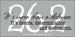 Desire, determination, dedication.