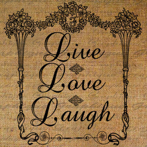 Old Fashion Love Quotes http://www.etsy.com/listing/78531050/live-love ...