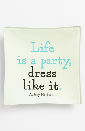 Life is a party Dress like it