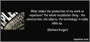 ... construction, the objects, the technology. It really adds up