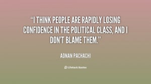 think people are rapidly losing confidence in the political class ...