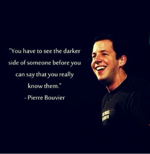 Quote by Pierre Bouvier