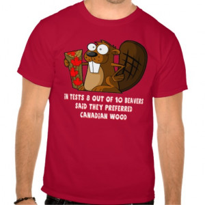canadian beaver t shirts for canadian beaver eaters so if you re ...