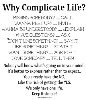 Why Complicate Life Quote