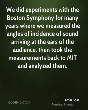 amar-bose-amar-bose-we-did-experiments-with-the-boston-symphony-for ...