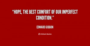 quote-Edward-Gibbon-hope-the-best-comfort-of-our-imperfect-63454.png