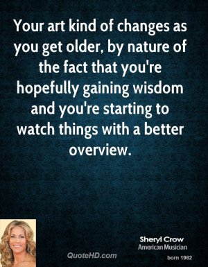 sheryl-crow-sheryl-crow-your-art-kind-of-changes-as-you-get-older-by ...