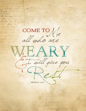 To All Who Are Weary…