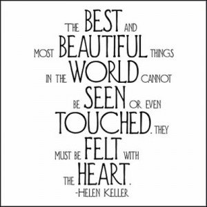 The Best and Most Beautiful Things - Helen Keller