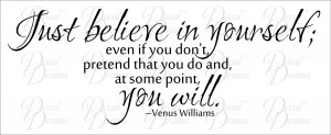 ... you do, YOU WILL, Venus Williams Quote, Vinyl Wall Decal - Thumbnail 1
