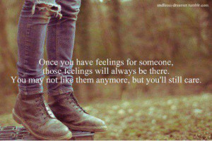 once you have feeling for someone, those feelings will always be there