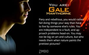 You are Gale Hawthorne!