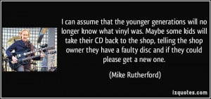 can assume that the younger generations will no longer know what ...