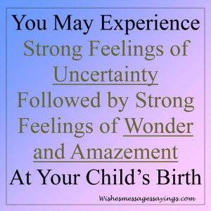 ... by Strong Feelings of Wonder and Amazement At Your Child's Birth