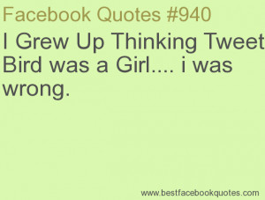 ... was a Girl.... i was wrong.-Best Facebook Quotes, Facebook Sayings