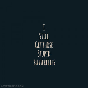 love it i still get those stupid butterflies